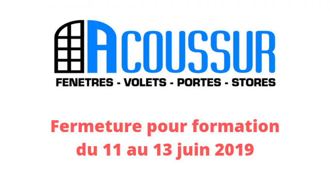 Fermeture exceptionnelle du 11 au 13 juin 2019